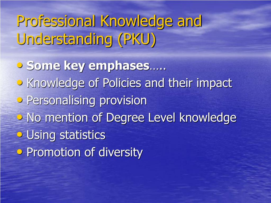 Professional Knowledge and Understanding (PKU)