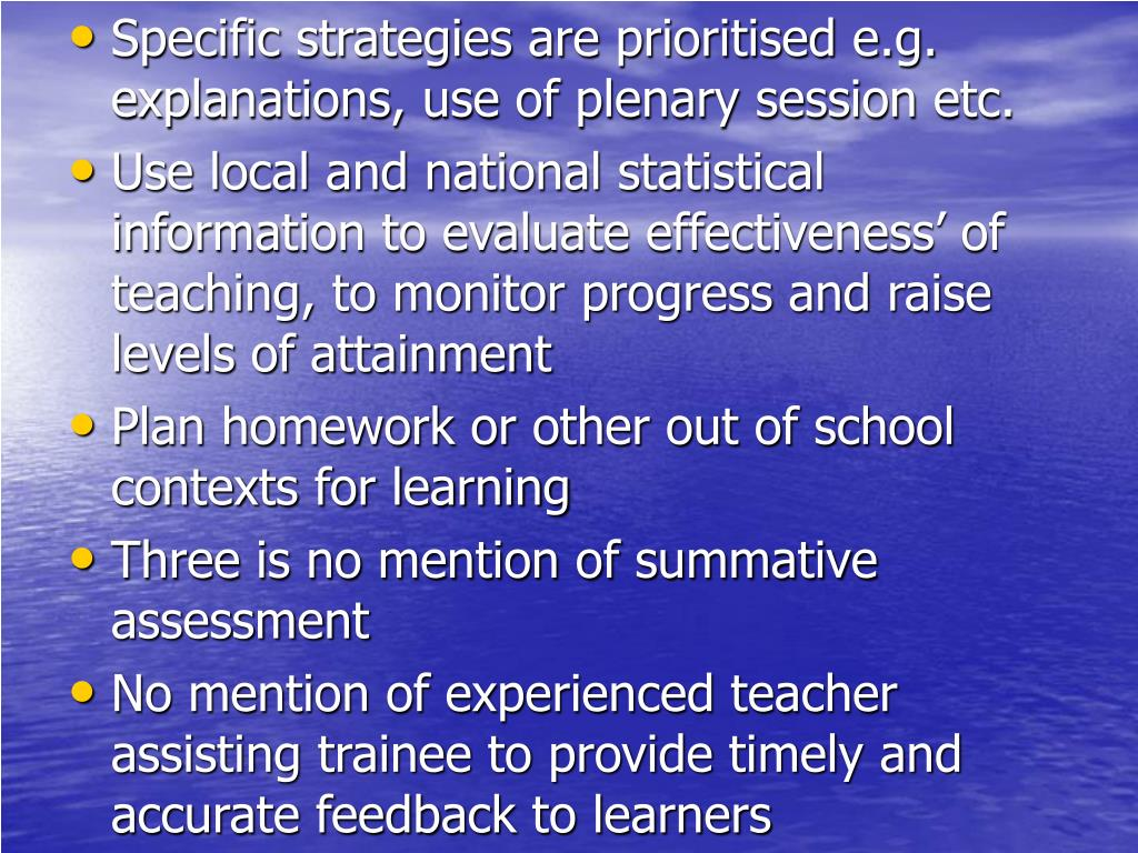 Specific strategies are prioritised e.g. explanations, use of plenary session etc.