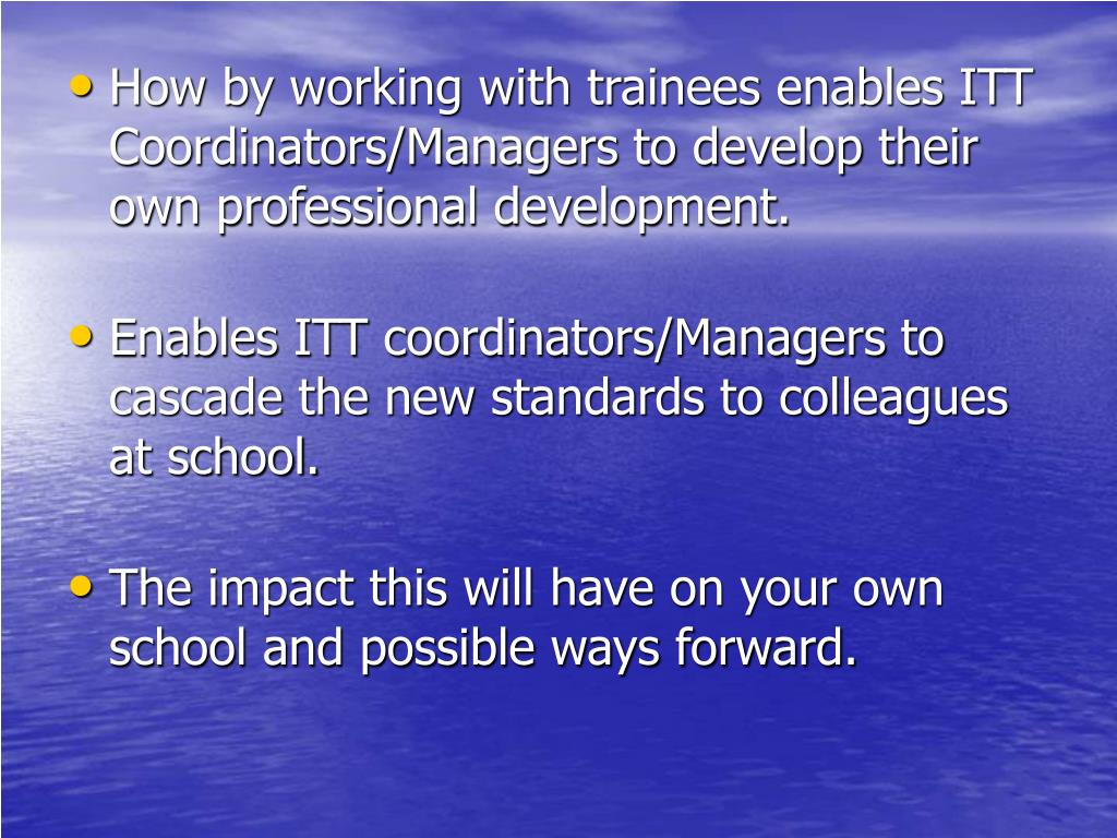 How by working with trainees enables ITT Coordinators/Managers to develop their own professional development.