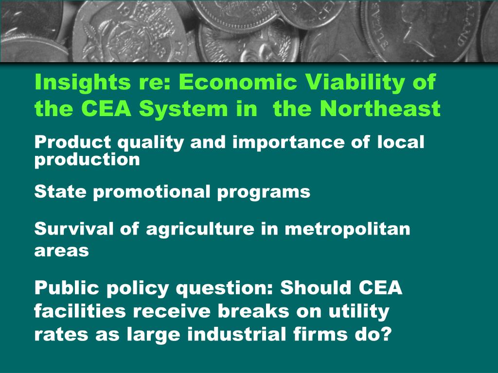 Insights re: Economic Viability of the CEA System in  the Northeast