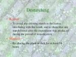 destarching