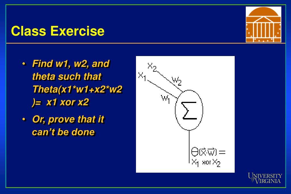 Find w1, w2, and theta such that Theta(x1*w1+x2*w2)=  x1 xor x2