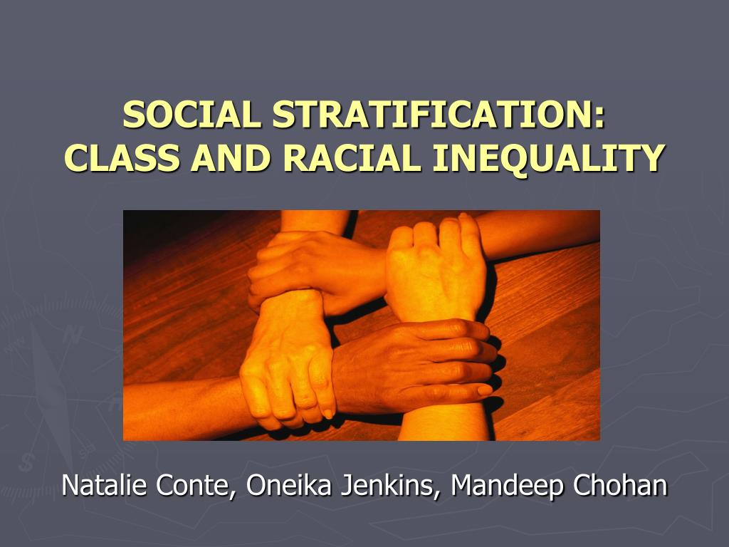 social stratification class and racial inequality l.