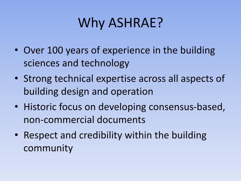 Why ASHRAE?