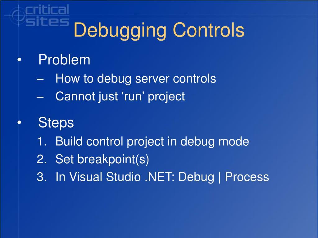 Debugging Controls