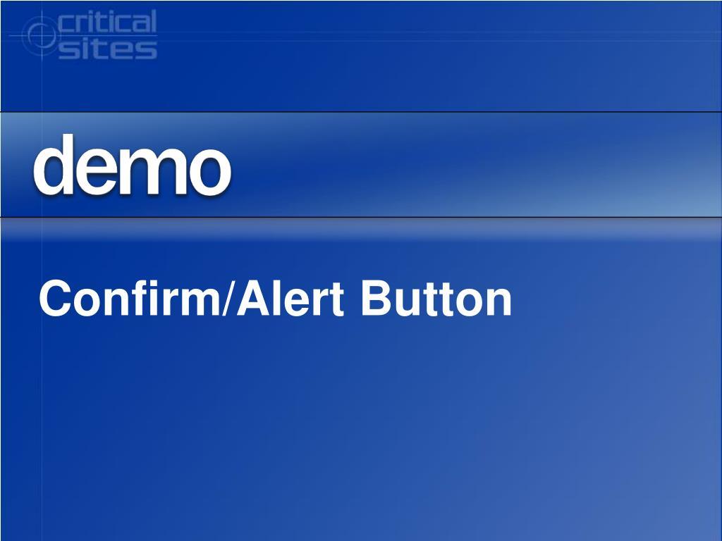 Confirm/Alert Button