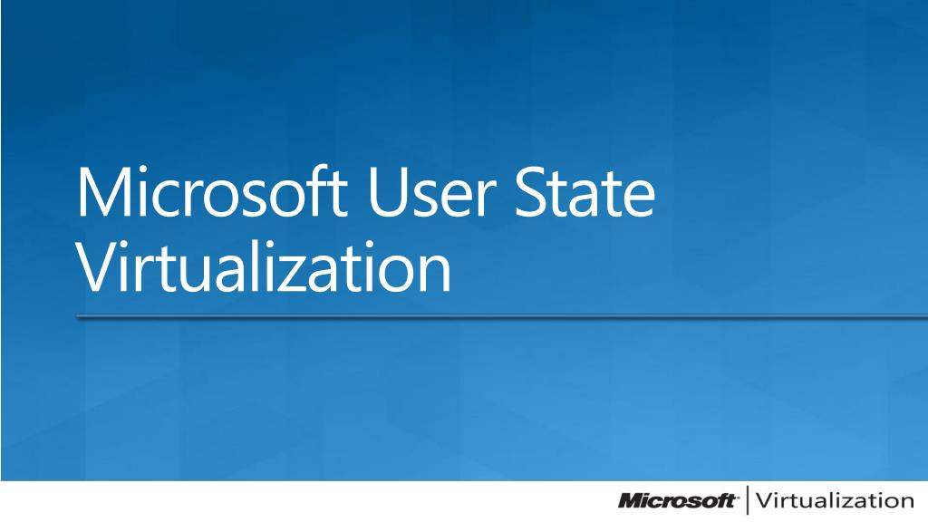 Microsoft User State Virtualization