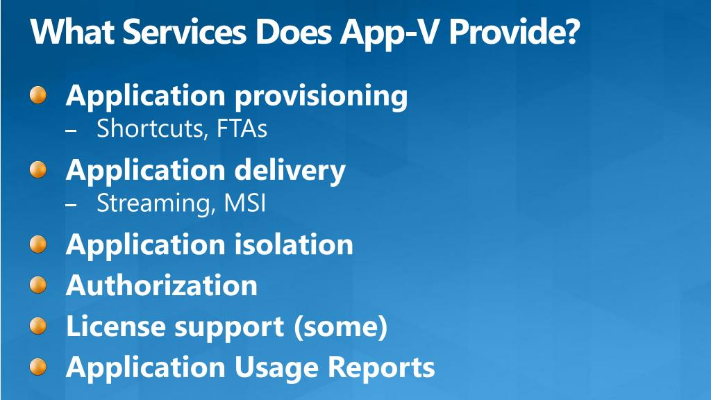 What Services Does App-V Provide?