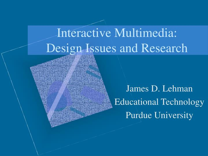 Interactive multimedia design issues and research