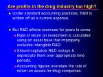 are profits in the drug industry too high