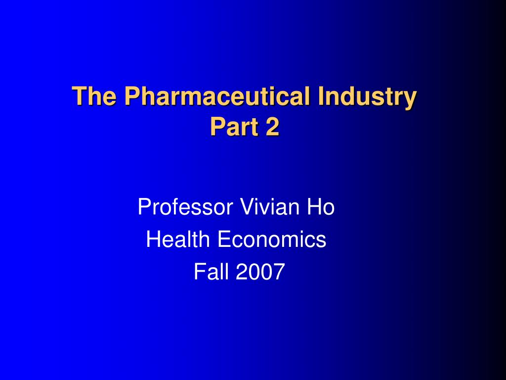 the pharmaceutical industry part 2 l.