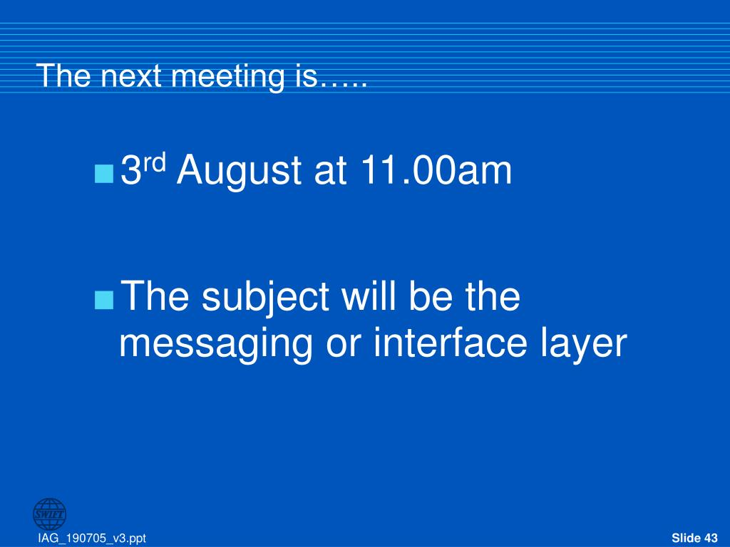 The next meeting is…..