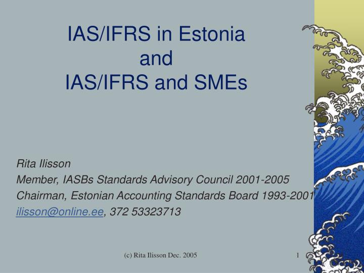 ias ifrs in estonia and ias ifrs and smes n.