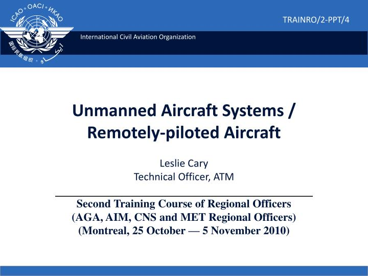 Unmanned aircraft systems remotely piloted aircraft