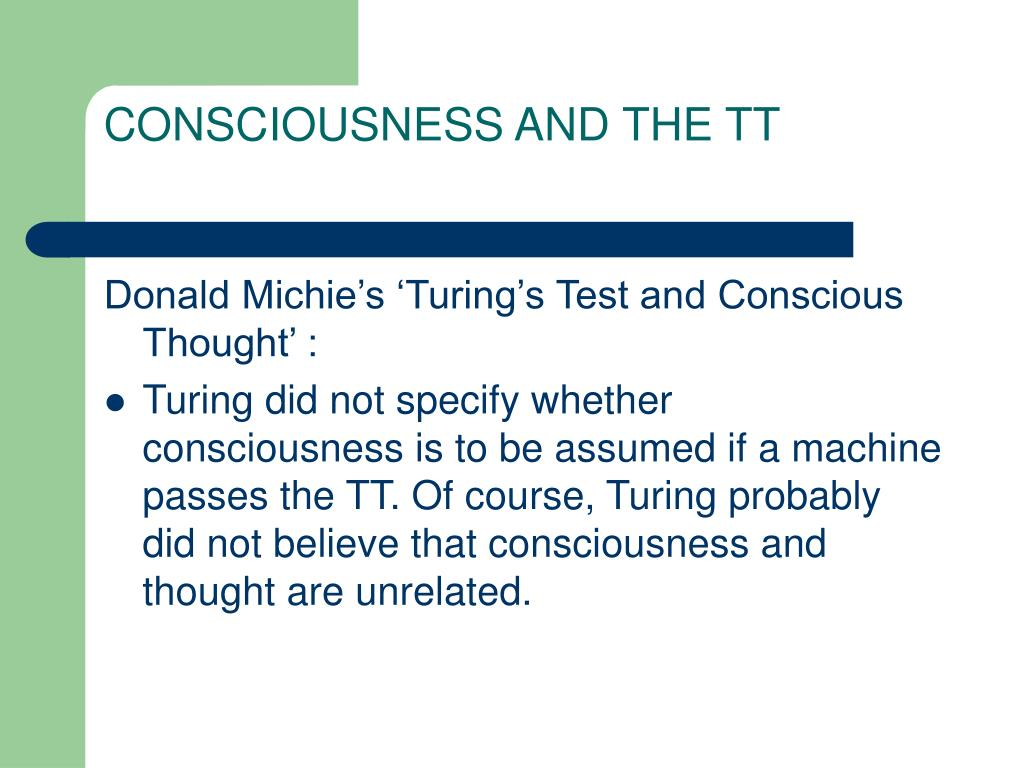 CONSCIOUSNESS AND THE TT