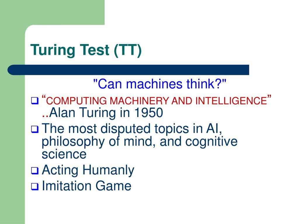 Turing Test (TT)