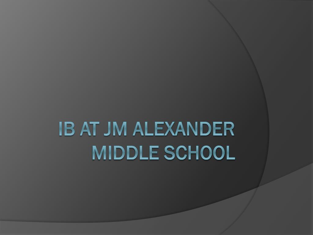 IB at JM Alexander Middle School