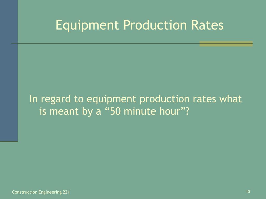 Equipment Production Rates