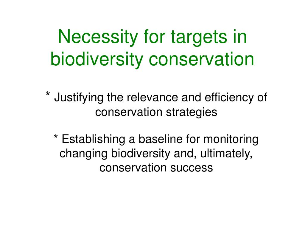 Necessity for targets in biodiversity conservation