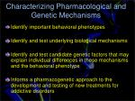 characterizing pharmacological and genetic mechanisms