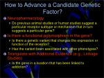 how to advance a candidate genetic factor