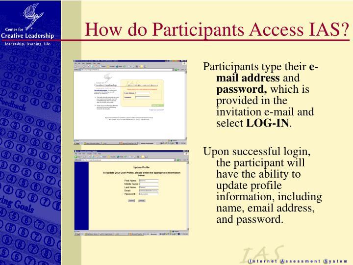 How do participants access ias