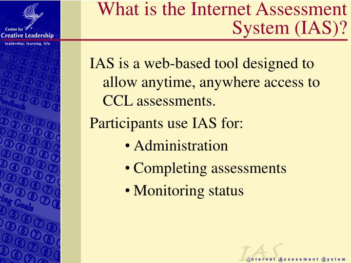 What is the internet assessment system ias
