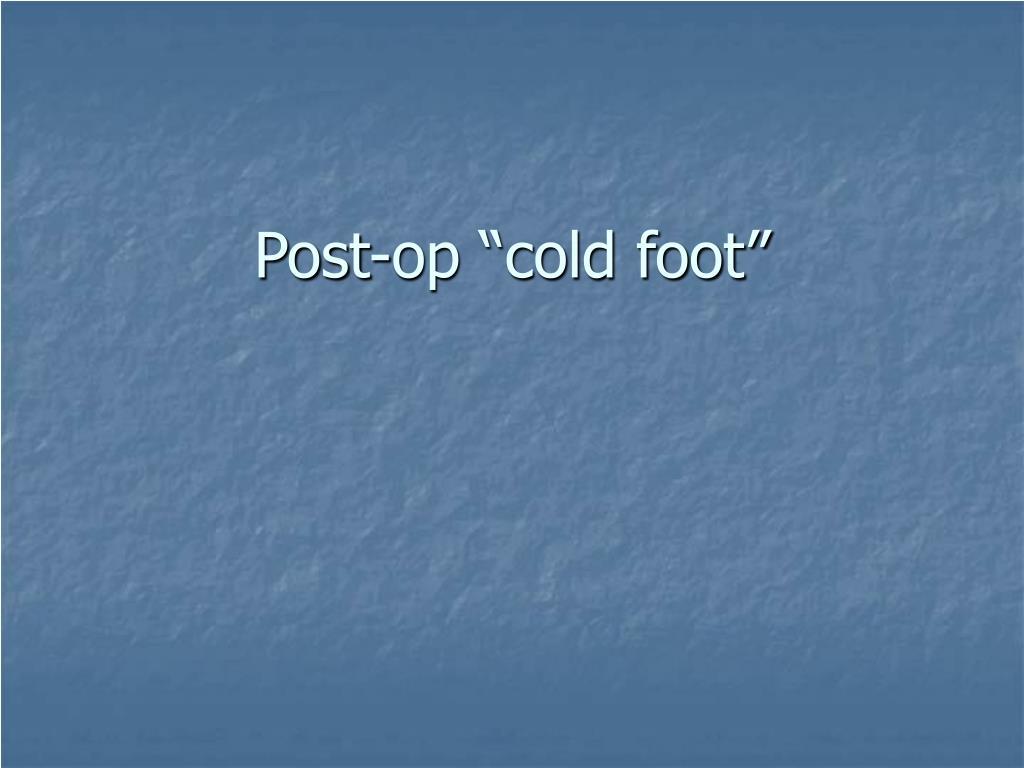 post op cold foot l.