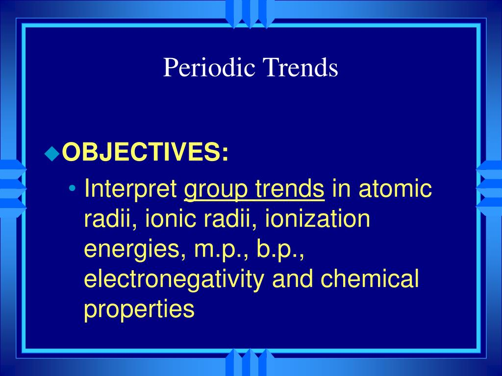 Ppt periodic trends powerpoint presentation id386510 periodic trends l urtaz Choice Image