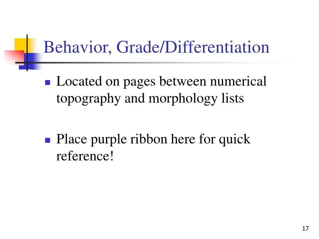 Behavior, Grade/Differentiation