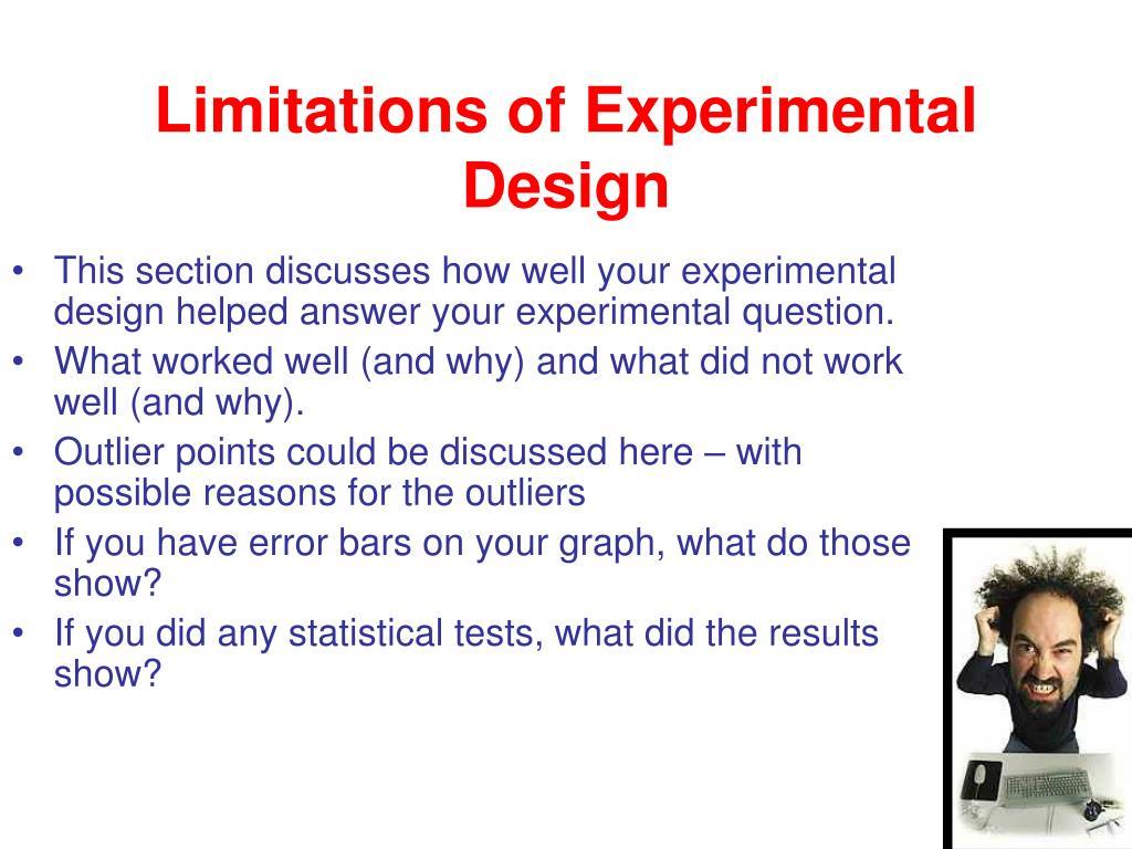 Limitations of Experimental Design