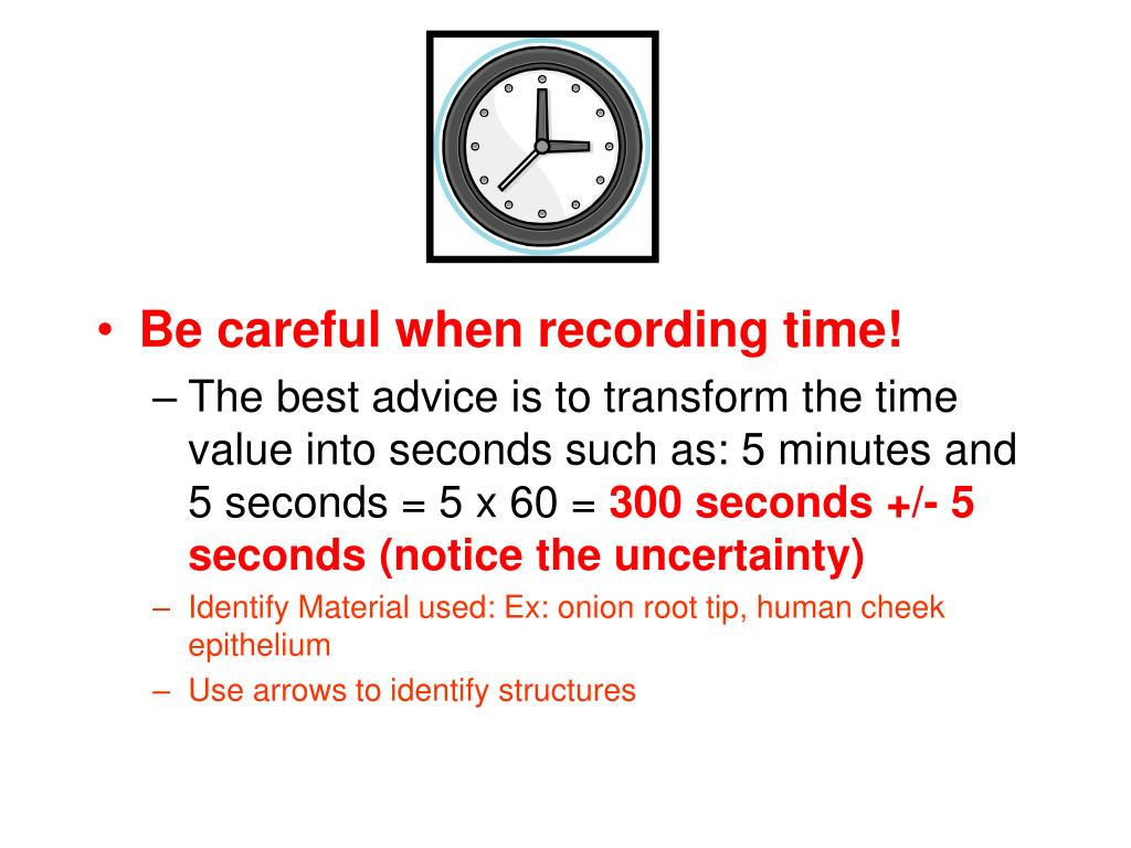Be careful when recording time!