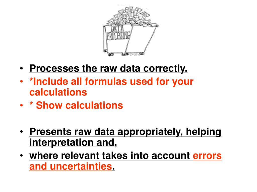 Processes the raw data correctly.