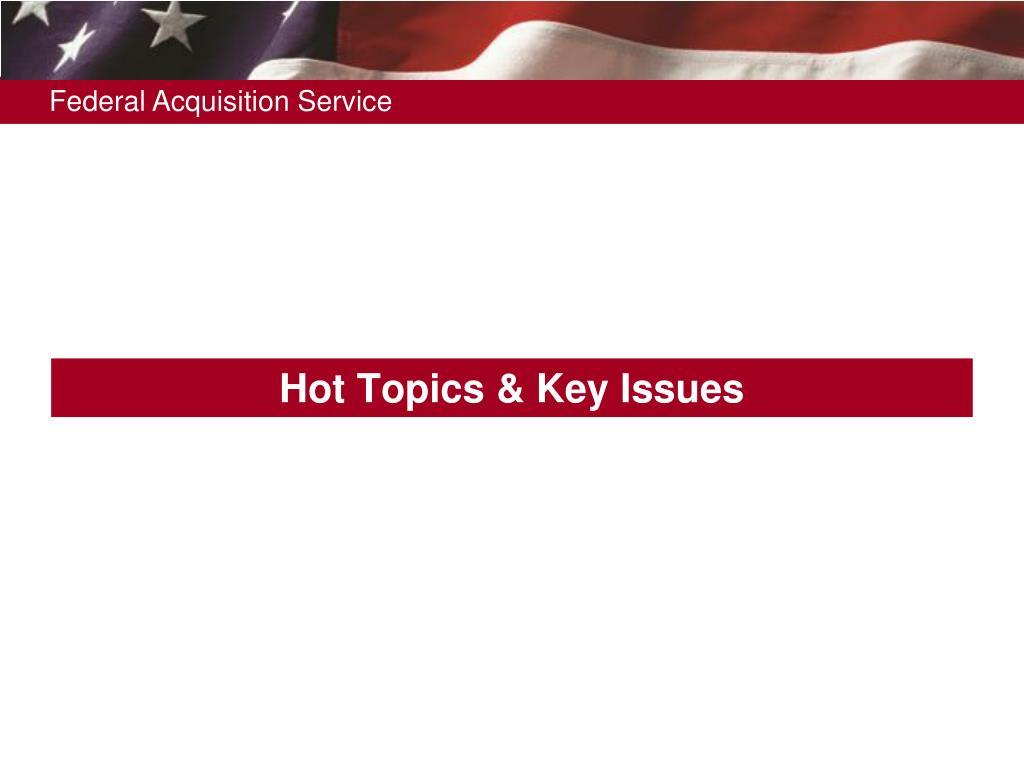 Hot Topics & Key Issues