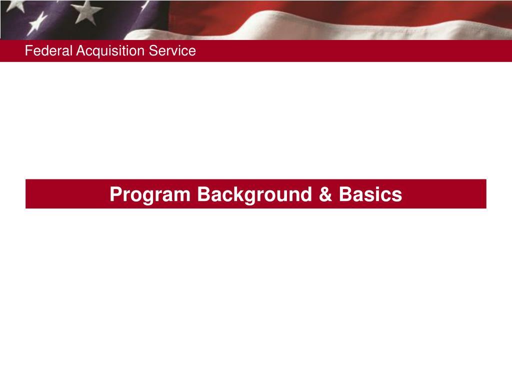 Program Background & Basics
