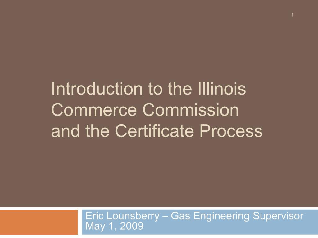 introduction to the illinois commerce commission and the certificate process l.