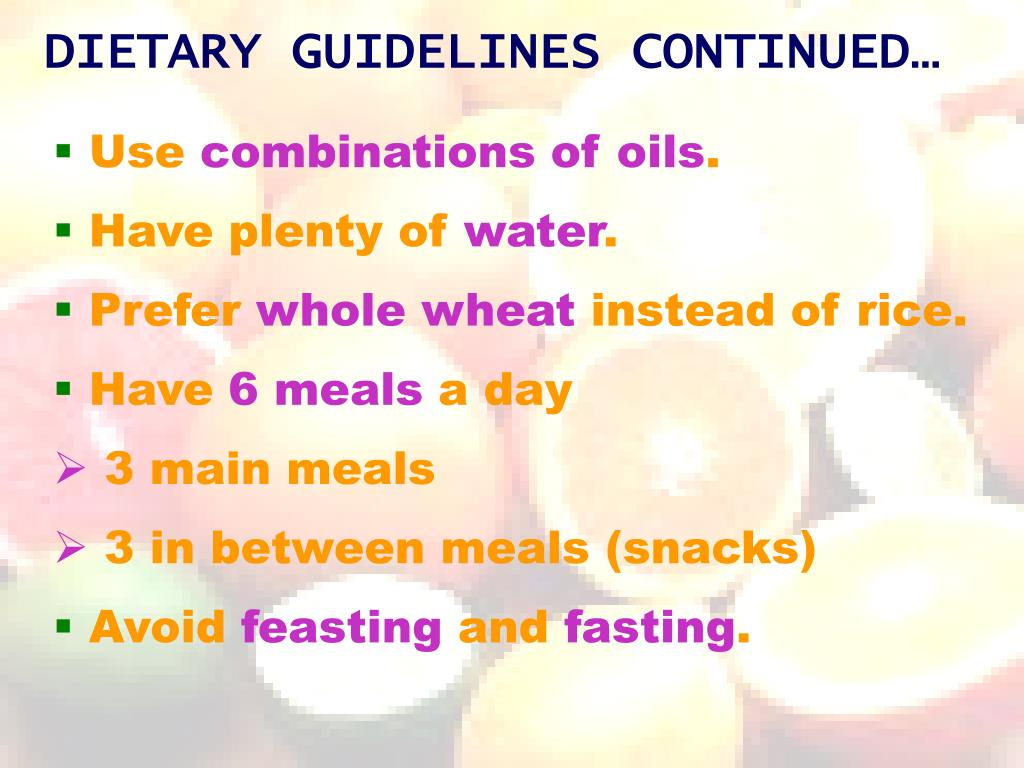 DIETARY GUIDELINES CONTINUED…