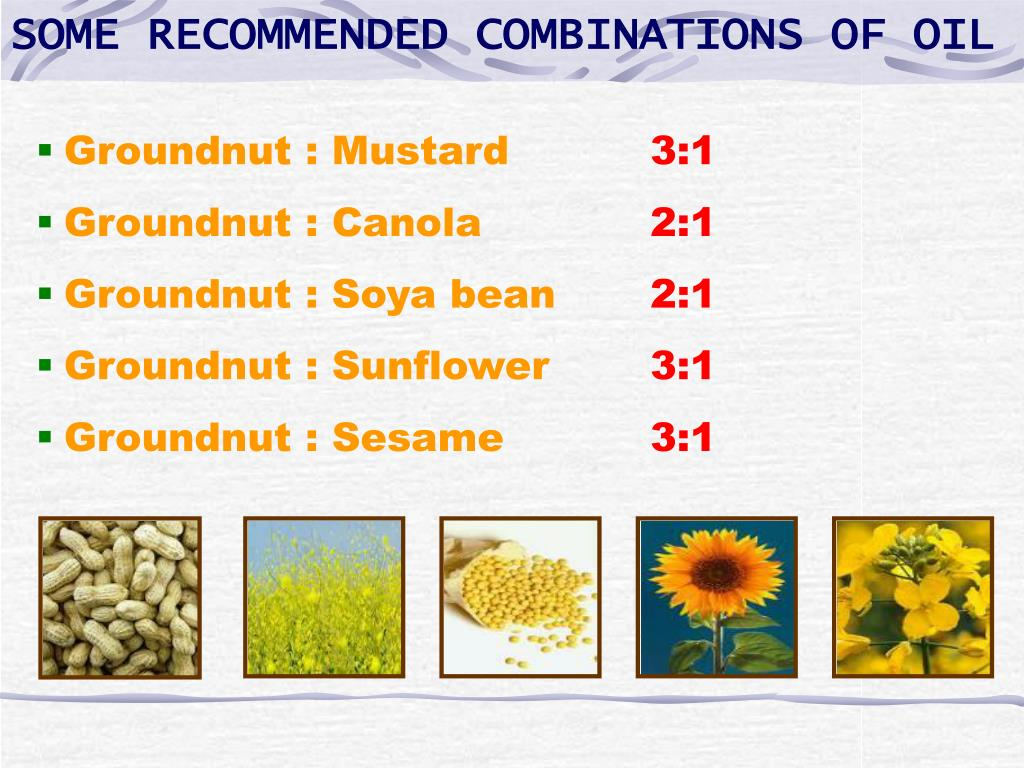 SOME RECOMMENDED COMBINATIONS OF OIL