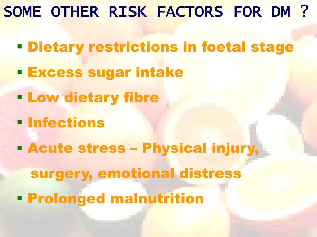 SOME OTHER RISK FACTORS FOR DM ?