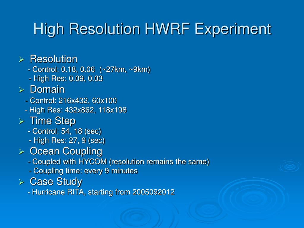 High Resolution HWRF Experiment