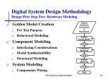 digital system design methodology design flow step two hardware modeling