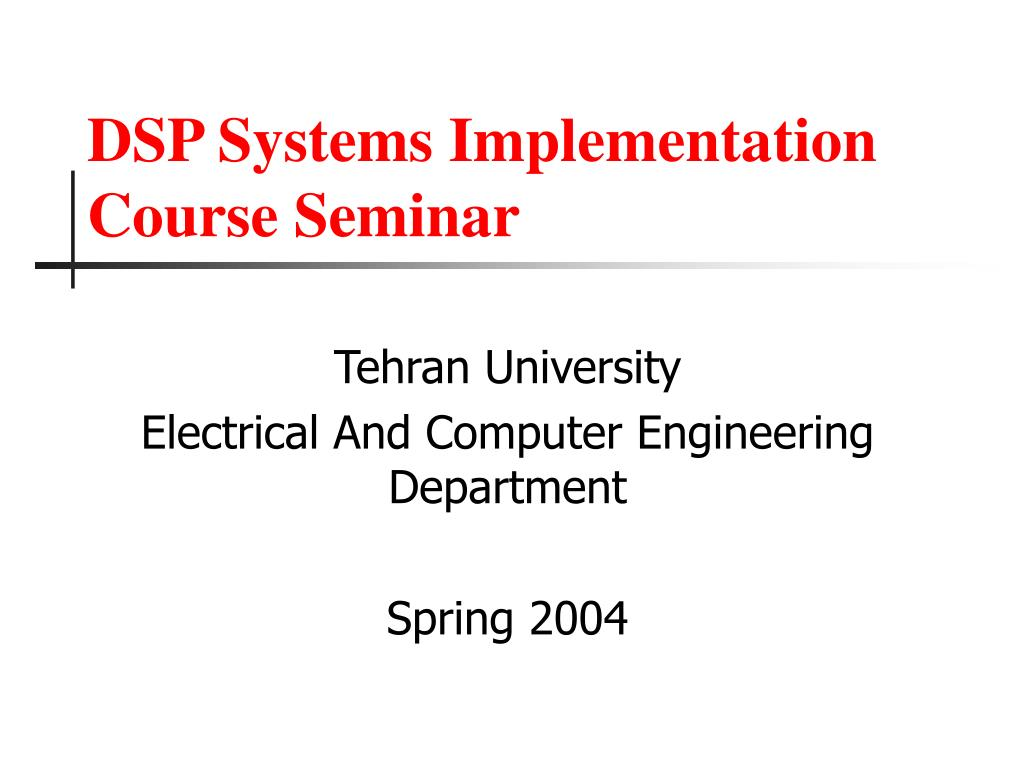 dsp systems implementation course seminar l.