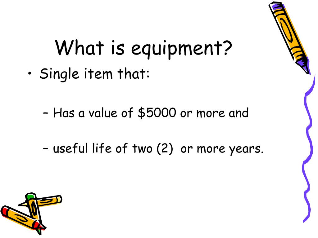 What is equipment?