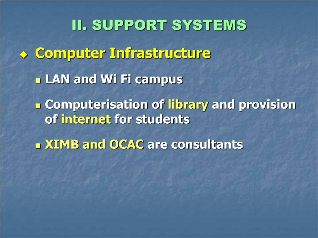 II. SUPPORT SYSTEMS