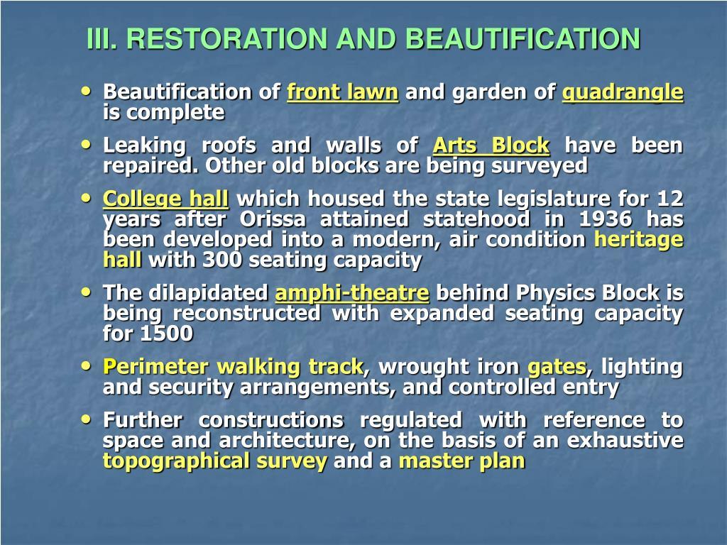 III. RESTORATION AND BEAUTIFICATION