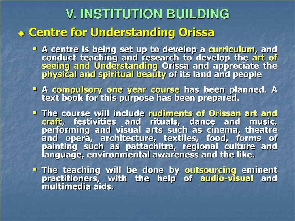 V. INSTITUTION BUILDING