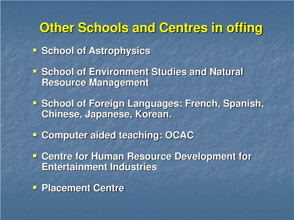 Other Schools and Centres in offing
