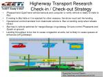 higherway transport research check in check out strategy