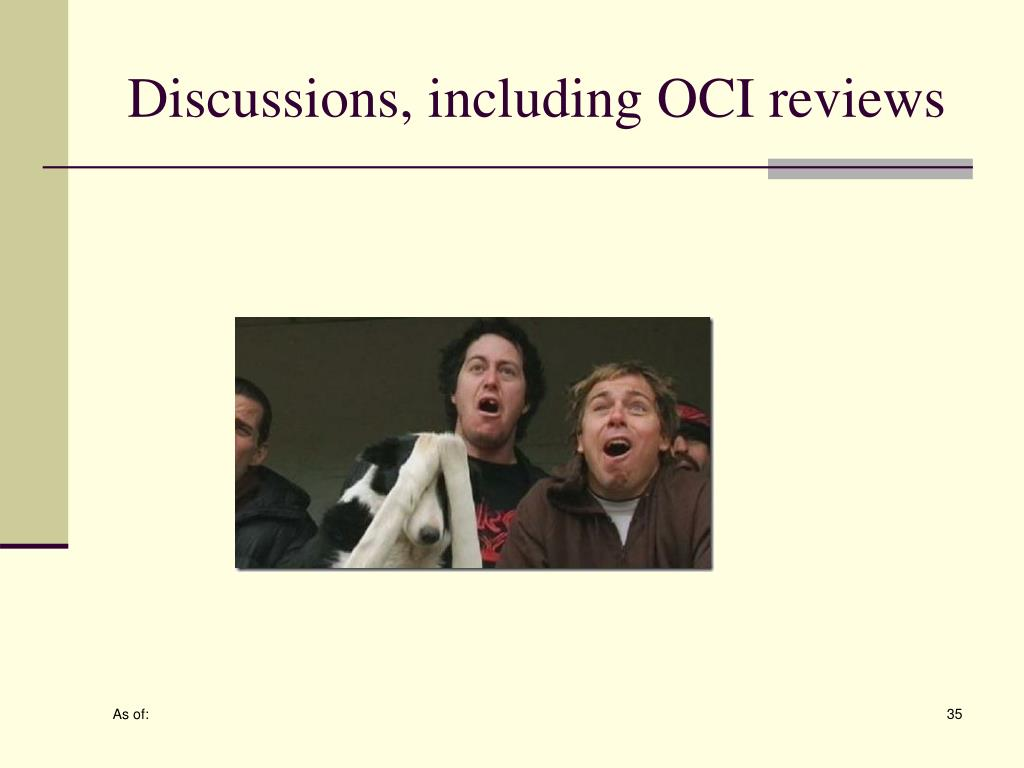 Discussions, including OCI reviews
