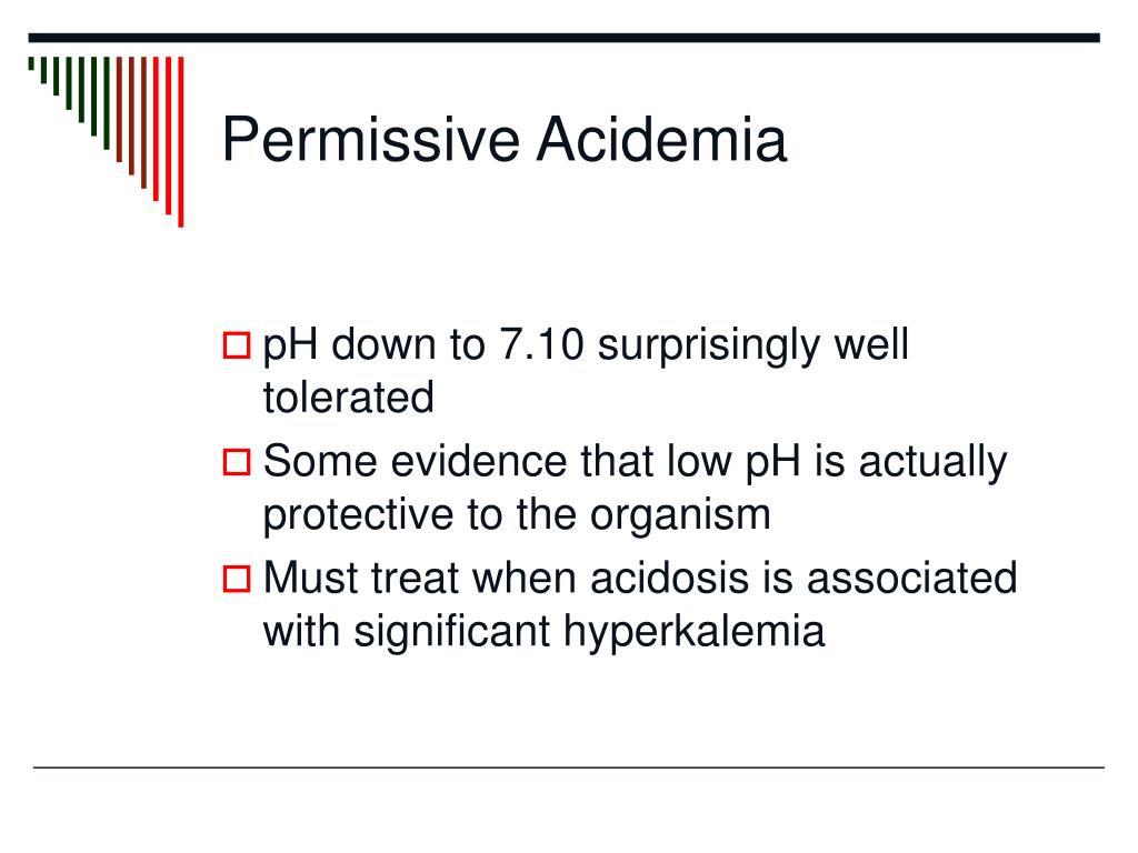 Permissive Acidemia